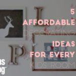 5 Affordable Decorating Ideas for Every Kids Room
