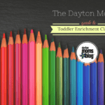 The Dayton Mom's Guide to Toddler Enrichment