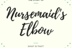 The Story of Nursemaid's Elbow: What Is That?