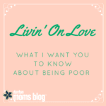 Livin' On Love: What I Want You to Know about Being Poor