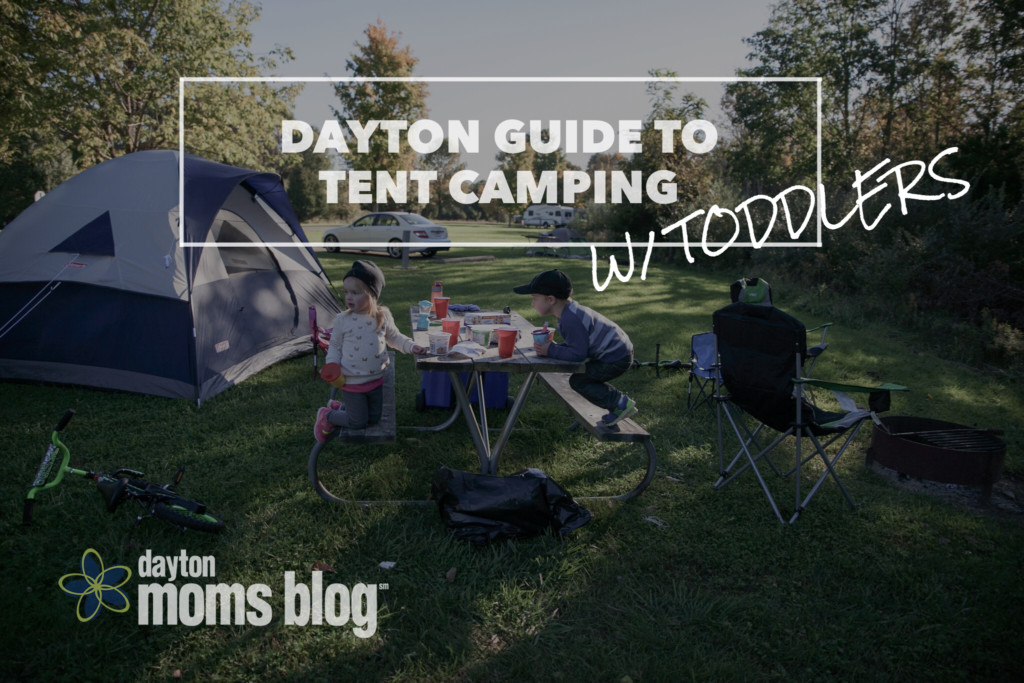 Dayton Guide to Tent Camping (With Toddlers)