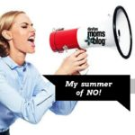 My Summer of NO!