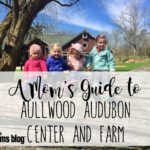 A Dayton Mom's Guide to Aullwood Audubon Center and Farm