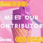 Meet our Contributors: Jenn and Audrey