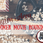 Dayton Area Summer Movie Round Up!