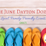 June Dayton Dozen: Local Family Friendly Events