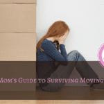 One Mom's Guide to Surviving Moving Day