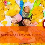 September Dayton Dozen: Family Friendly Events!
