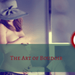 The Art of Boudoir
