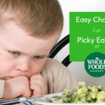 Easy Choices for Picky Eaters at Whole Foods Market