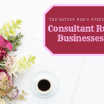 The Dayton Mom's Guide to Consultant Run Businesses {2017}