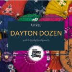 April Dayton Dozen: Guide to Family-Friendly Events