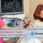 Preeclampsia: Signs, Symptoms and Treatments