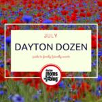 July Dayton Dozen: Guide to Family Friendly Events