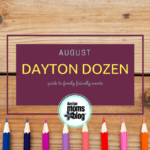 August Dayton Dozen: Guide to Family-Friendly Events