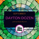 September Dayton Dozen: guide to Family Friendly Events {2018}
