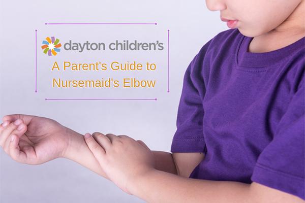 Dayton Children's - A Parent's Guide to Nursemaid's Elbow